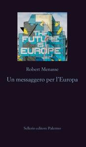 Un messaggero per l'Europa da Robert Menasse