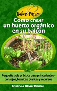 Cómo crear un huerto orgánico en su balcón Book Cover