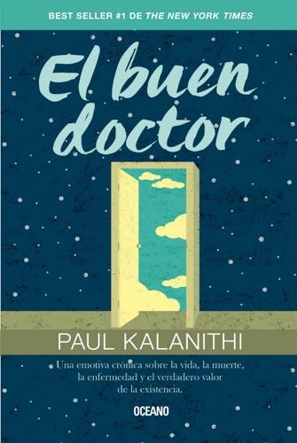 Paul Kalanithi - El buen doctor