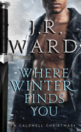 Where Winter Finds You - J.R. Ward book summary