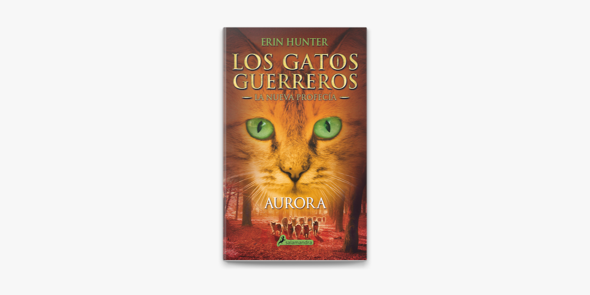 Aurora Los Gatos Guerreros La Nueva Profecía 3 On Apple Books