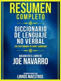Resumen Completo Diccionario De Lenguaje No Verbal The Dictionary Of Body Language Basado En El Libro De Joe Navarro