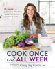 Cassy Joy Garcia - Cook Once, Eat All Week artwork