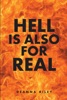 Hell Is Also For Real