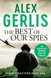 The Best of Our Spies Door Alex Gerlis Boekomslag