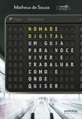Nômade Digital: um guia para você viver e trabalhar como e onde quiser Book Cover