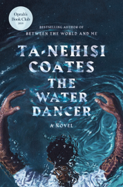 The Water Dancer (Oprah's Book Club) by The Water Dancer (Oprah's Book Club)