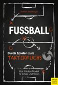 Fußball: Durch Spielen zum Taktikfuchs