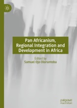 Pan Africanism, Regional Integration And Development In Africa