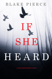 If She Heard (A Kate Wise Mystery—Book 7)