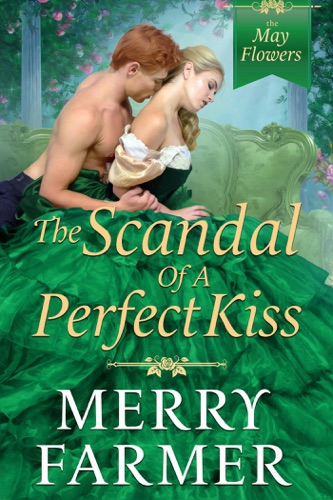 Merry Farmer - The Scandal of a Perfect Kiss