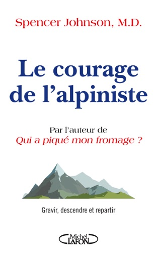 Spencer Johnson - Le courage de l'alpiniste
