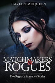 Matchmakers & Rogues - Caylen McQueen book summary