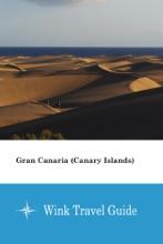 Gran Canaria (Canary Islands) - Wink Travel Guide
