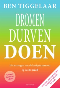 Dromen, Durven Doen Door Ben Tiggelaar Boekomslag