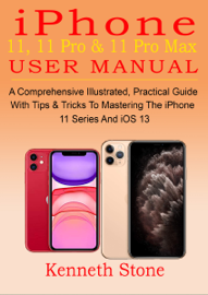 iPhone 11, 11 Pro & 11 Pro Max User Manual