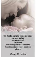 Un Guide Simple Et Doux Pour Calmer Votre Nouveau-né