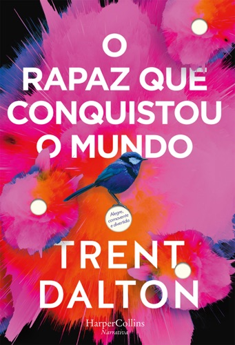Trent Dalton - O rapaz que conquistou o mundo