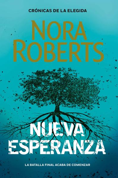 Nueva Esperanza (Crónicas de la Elegida 3) por Nora Roberts