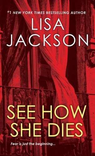 Lisa Jackson - See How She Dies