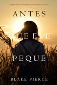 Antes Que Ele Peque (Um Enigma Mackenzie White—Livro 7) Book Cover