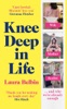 Knee Deep In Life