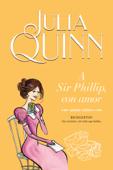 Download and Read Online A Sir Phillip, con amor (Bridgerton 5)