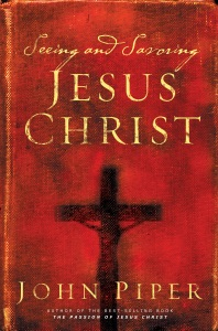 Seeing and Savoring Jesus Christ (Revised Edition) Book Cover