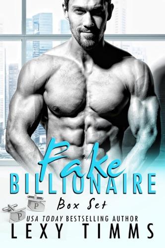 Fake Billionaire Box Set #1-3 - Lexy Timms - Lexy Timms
