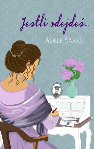 Adele Parks - Jestli odejdeš...