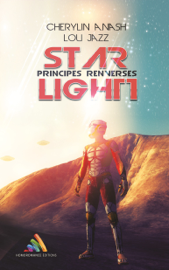 Star Light, tome 1 - Principes renversés