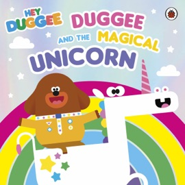 Hey Duggee Duggee And The Magical Unicorn