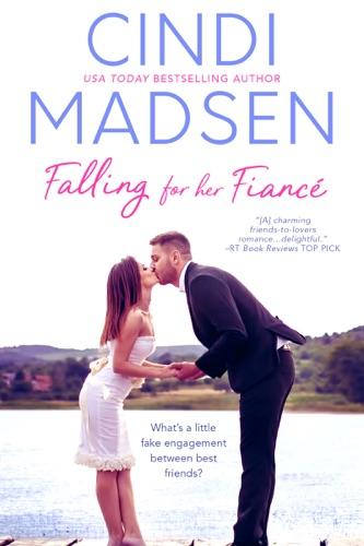 Cindi Madsen - Falling for Her Fiance (Entangled Bliss)