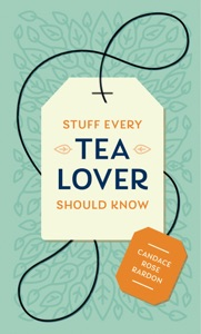 Stuff Every Tea Lover Should Know by Candace Rose Rardon Book Cover