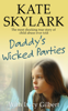 Kate Skylark & Lucy Gilbert - Daddy's Wicked Parties: The Most Shocking True Story of Child Abuse Ever Told artwork