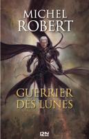 Download and Read Online L'Ange du Chaos - tome 6 : Guerrier des Lunes