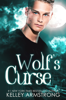 Kelley Armstrong - Wolf's Curse artwork