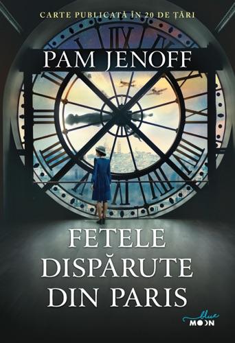 Pam Jenoff - Fetele Dispărute Din Paris