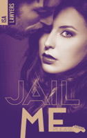 Jail me, please - Tome 2 ebook Download