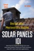 Design Your Photovoltaic System: Solar Panels 101 1st. Edition: Learn How To Install And Design Your Own Solar Panel System Power Your Home, Business, Boat, Rv, Ranch And Some Applications.