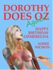 Dorothy Does Oz Again, Part 4: Happy Birthday Ozmerelda
