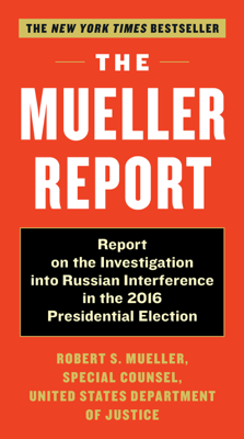Robert S. Mueller III & Special Counsel's Office Dept of Justice - The Mueller Report book