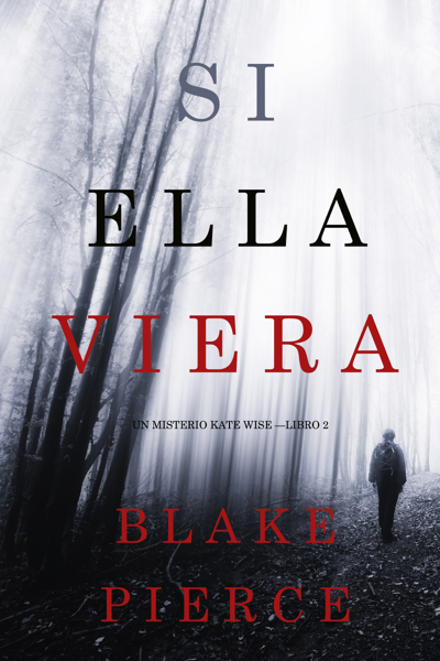 Si Ella Viera (Un Misterio Kate Wise — Libro 2) por Blake Pierce