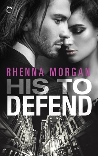 Rhenna Morgan - His to Defend