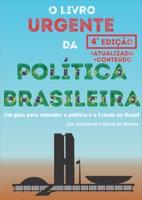 O Livro Urgente da Política Brasileira, 4a Edição