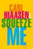 Carl Hiaasen - Squeeze Me  artwork