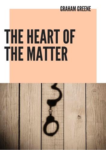 Graham Greene - The Heart of the Matter
