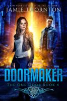 Download and Read Online Doormaker: The One Door (Book 4)