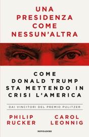 Una presidenza come nessun'altra - Carol Leonnig & Philip Rucker by  Carol Leonnig & Philip Rucker PDF Download