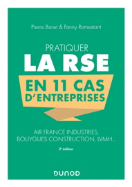 Pratiquer la RSE en 11 cas d'entreprises - 2e éd.